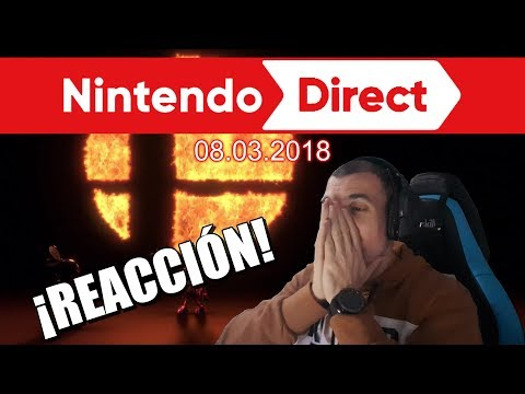 Nintendo Direct 08/03/2018 // REACCIÓN EN VIVO