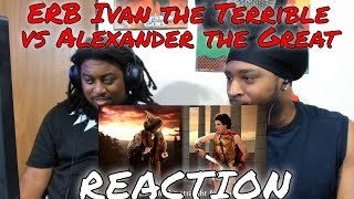 Alexander the Great vs Ivan the Terrible ERB REACTION | DaVinci REACTS