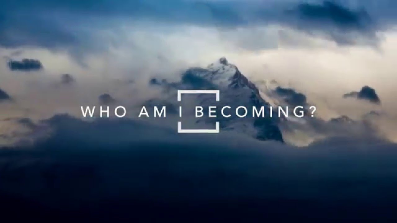 Who am i becoming as a