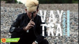 Vay Trả | NGUYỄN ĐÌNH LONG | Official Lyrics Video | Nhạc Trẻ Hay Nhất 2017