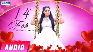 14 Feb   Sukhpreet Maan   New Valentines Day Songs 2017   New Punjabi Songs 2017