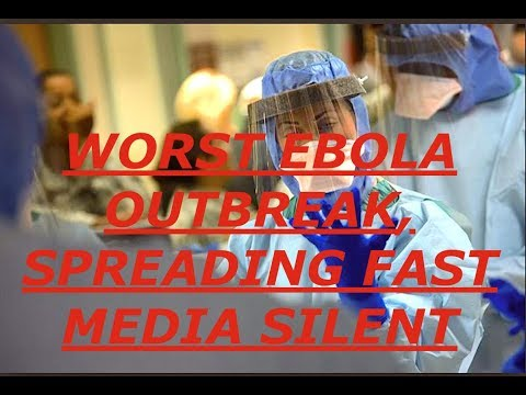 Worst Ebola Outbreak In History Spreading Fast, Containment Fears, Media Silent