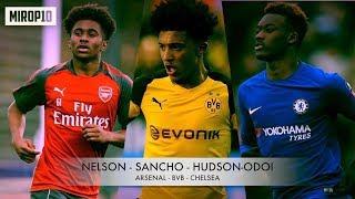 REISS NELSON ✭ JADON SANCHO ✭ CALLUM HUDSON-ODOI ✭ Superb Skills ✭ 2018 ✭