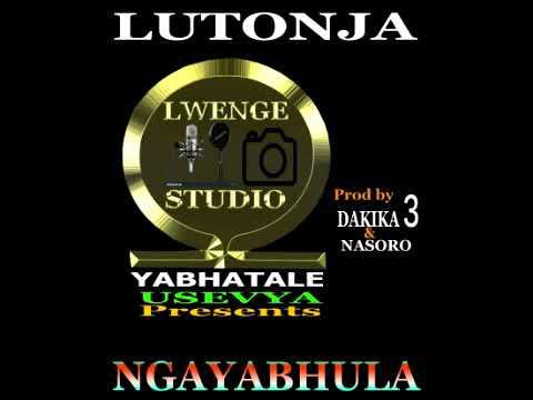 Download NGAYABHULA      LUTONJA (Official  Audio) Lwenge Studio Usevya