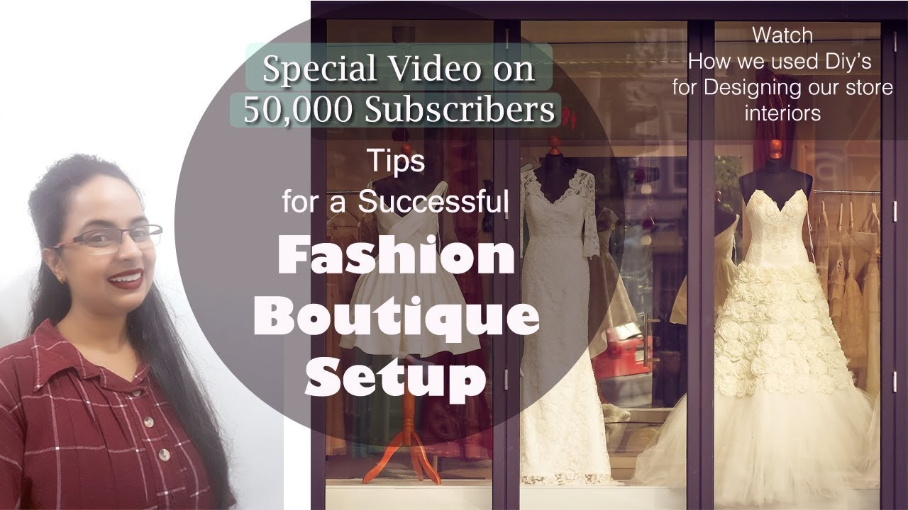 Tips For A Fashion Boutique Setup Easy Ways That Made Our Business Grow In Hindi English Subtitles Youtube