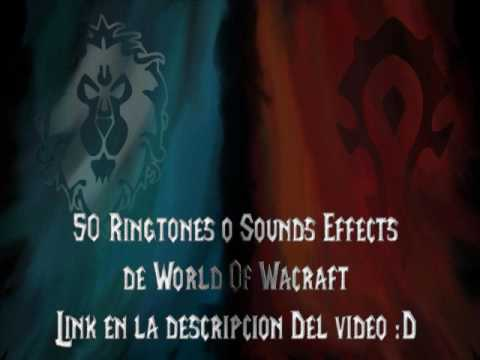 ¡¡¡50 Ringtones / SoundEffects del World Of warcraft !!