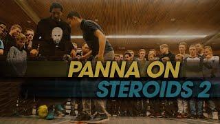 PANNA ON STEROIDS!!! Pt.2