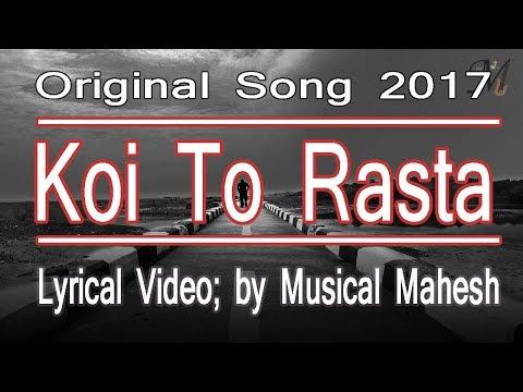 Koi To Rasta (2017)   Original Hindi Song by Mahesh   Lyrical Full Video