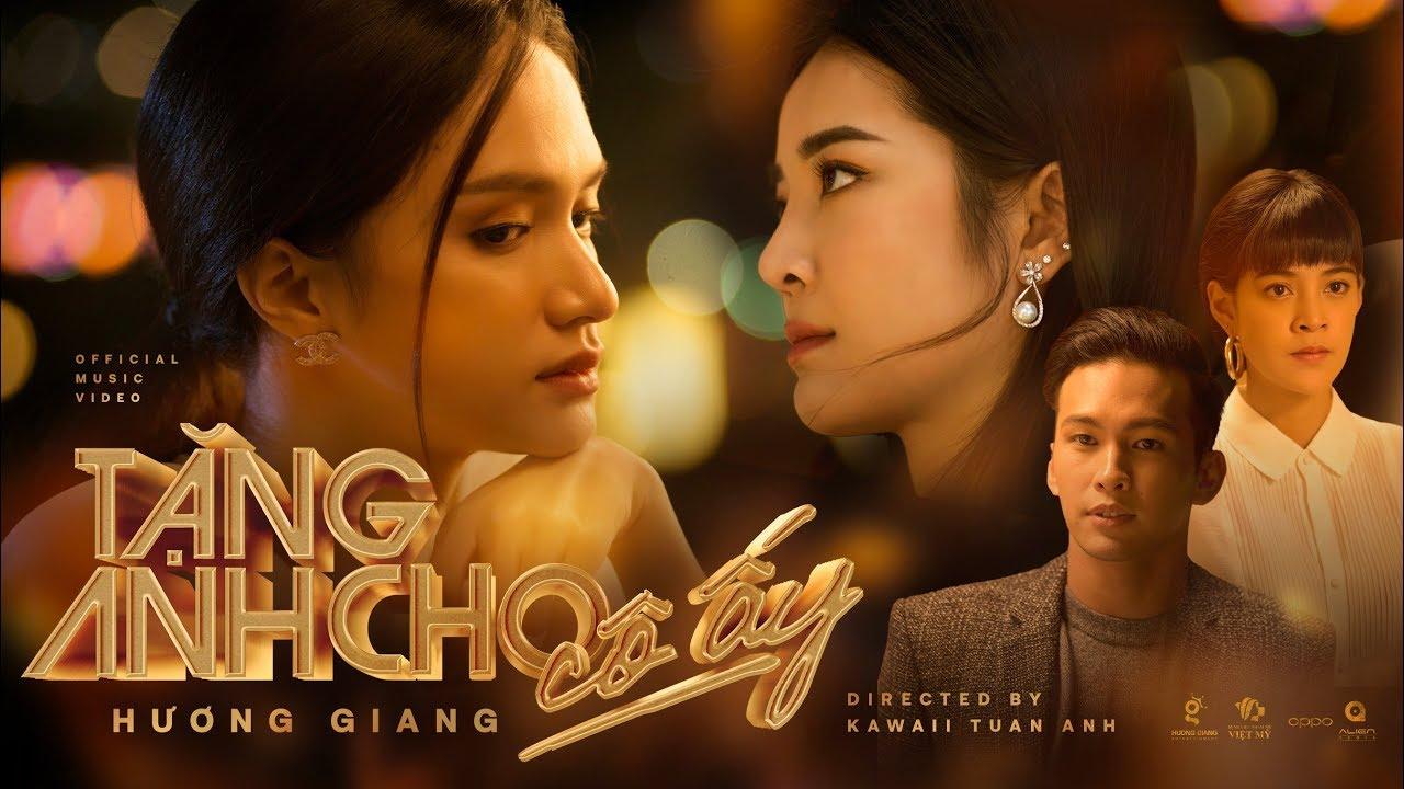 HƯƠNG GIANG – TẶNG ANH CHO CÔ ẤY (#TACCA) (#ADODDA4) – OFFICIAL MUSIC VIDEO
