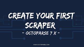 إنشاء أول مكشطة مع Octoparse 7 X