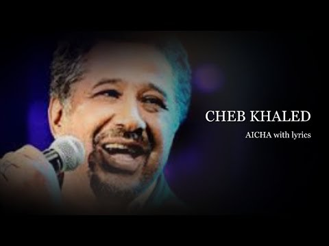 CHEB KHALED - AICHA with lyrics and english subtitles