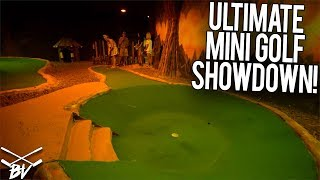 THE ULTIMATE MINI GOLF SHOWDOWN! - CRAZY HOLES AND SHOTS!