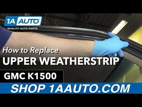 How to Replace Upper Door Weatherstrip 88-98 GMC K1500