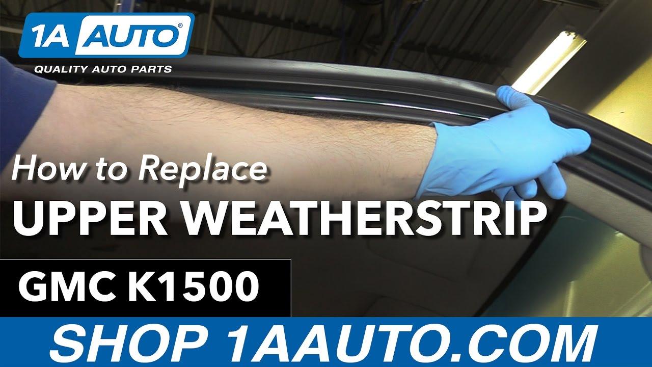 2017 Dodge Ram 1500 >> How to Replace Upper Door Weatherstrip 88-98 GMC K1500 - YouTube