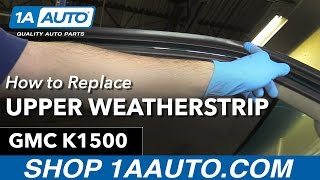 How to Replace Install Upper Door Weatherstrip 96 GMC Sierra K1500 Buy Auto Parts at 1AAuto.com