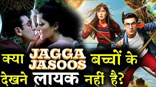 Why censor board thinks Jagga jasoos is not for kids?