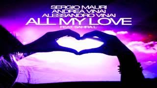Sergio Mauri, Andrea Vinai & Alessandro Vinai Feat. Sahra L - All My Love (Original Mix)