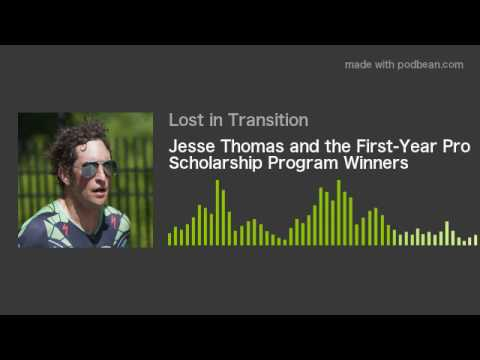 Jesse Thomas and the First-Year Pro Scholarship Program Winners