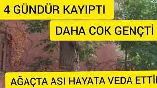 Sondakika 4 Gündür KAYIPTI Okul Bahçesinde Ağaca assilı  sekilde HAYATA VEDA ETTİ..