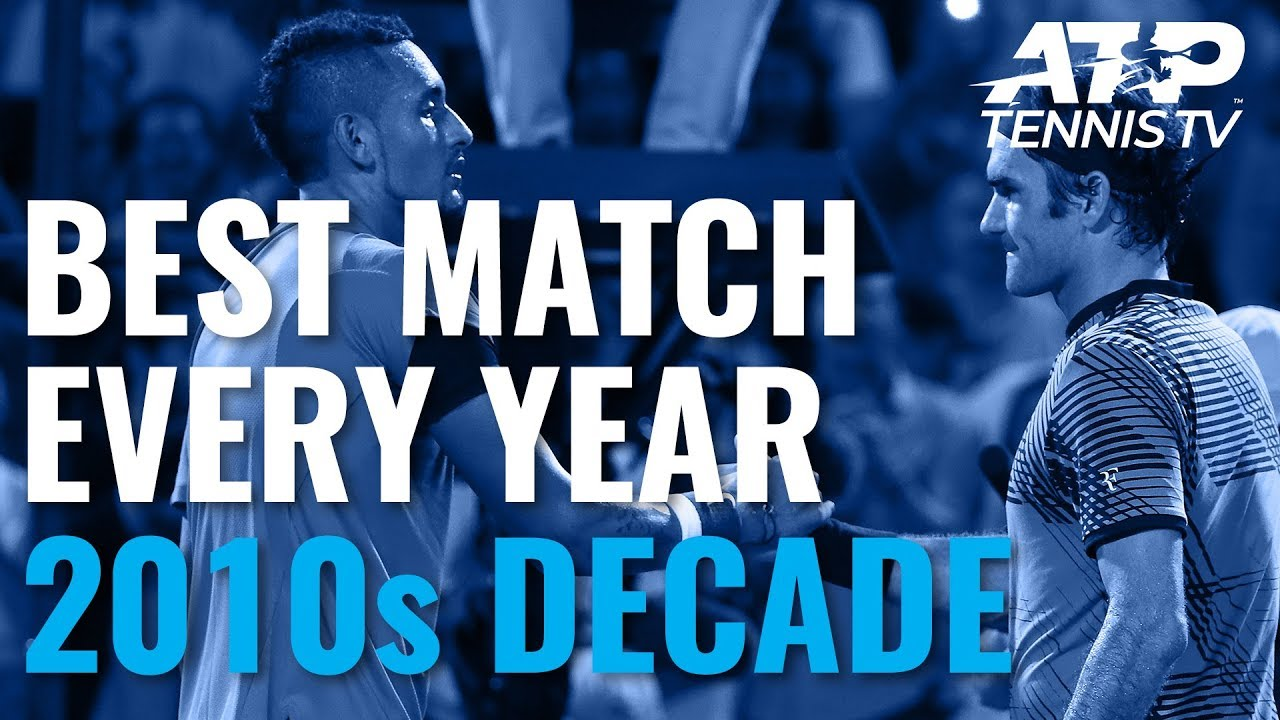 Best ATP Match Every Year of 2010s Decade