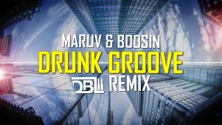 MARUV & BOOSIN - Drunk Groove (DBL Remix) [FREE DOWNLOAD]