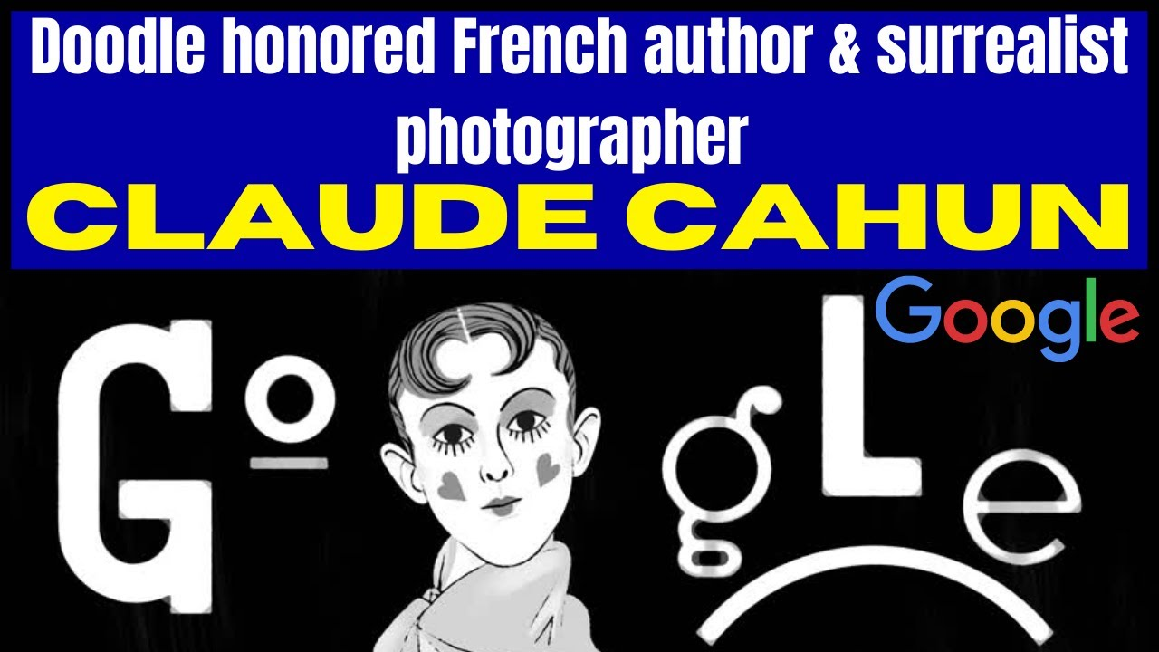 Google Doodle honors Claude Cahun, photographer, author, and ...
