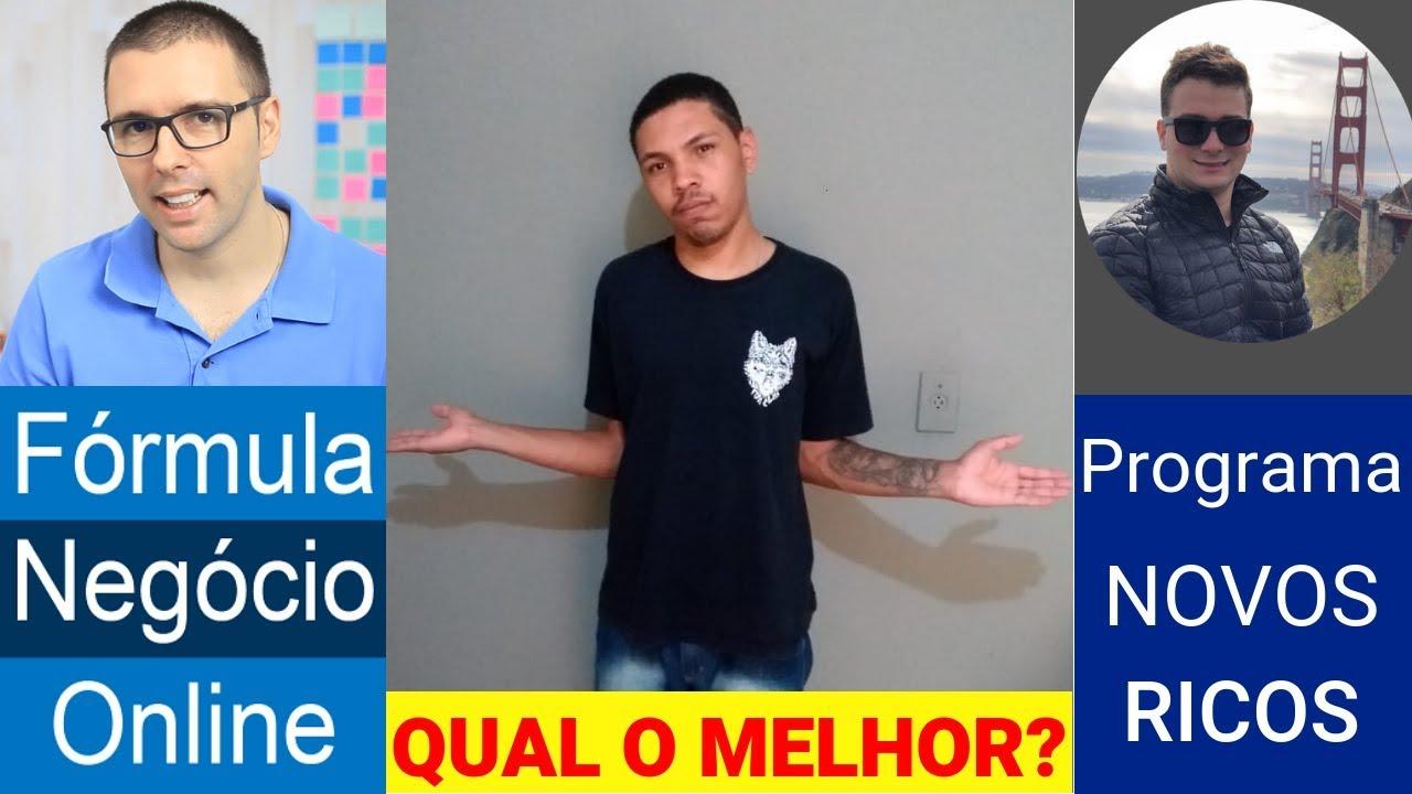 FORMULA NEGOCIO ONLINE OU PROGRAMA NOVOS RICOS QUAL O MELHOR DE VERDADE?