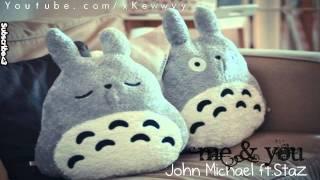 ♫. Me & U ; John Michael ft. Staz ♥