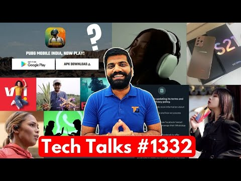Tech Talks #1332 – Whatsapp Privacy, Cheap AirPods Max, S21 Unboxing, PUBG Not Coming, A72 5G