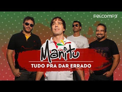 Tudo Pra Dar Errado - Manitu (versão Palco MP3)