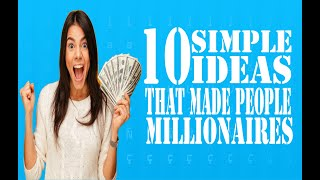 10 Simple Ideas That Made People Millionaires   Ideas that made millions
