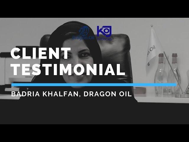 Client Testimonial - Badria Khalfan of Dragon Oil