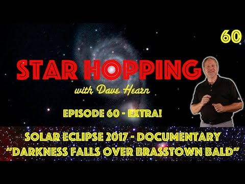 Star Hopping #60 - Eclipse Documentary: