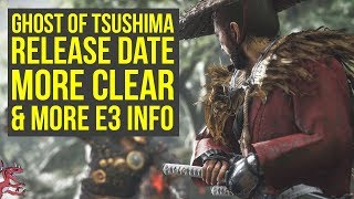 Ghost of Tsushima Release Date MORE CLEAR, Gear & Progression Info + Way More From E3 2018