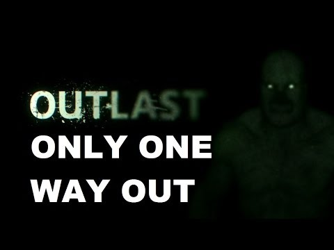 Outlast - Only one way out