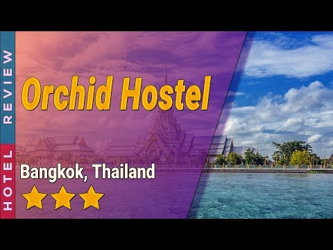 Orchid Hostel hotel review | Hotels in Bangkok | Thailand Hotels