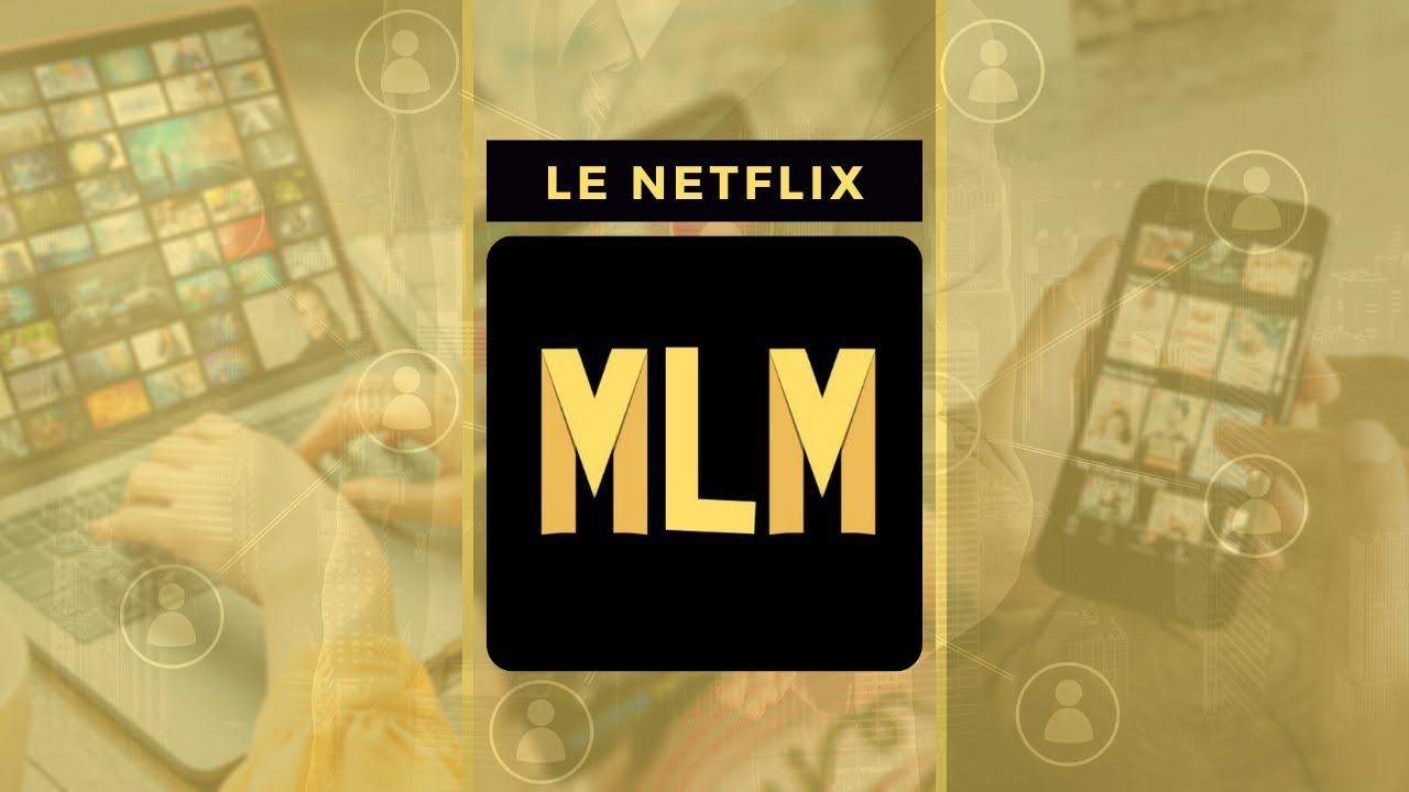PRESENTATION DU NETFLIX MLM