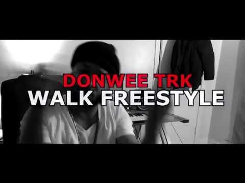 DonWee Trk - Walk Freestyle