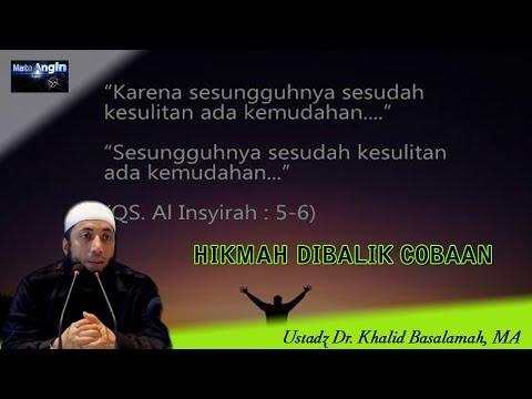 Hikmah Dibalik Cobaan - Ustadz Dr. Khalid Basalamah, MA