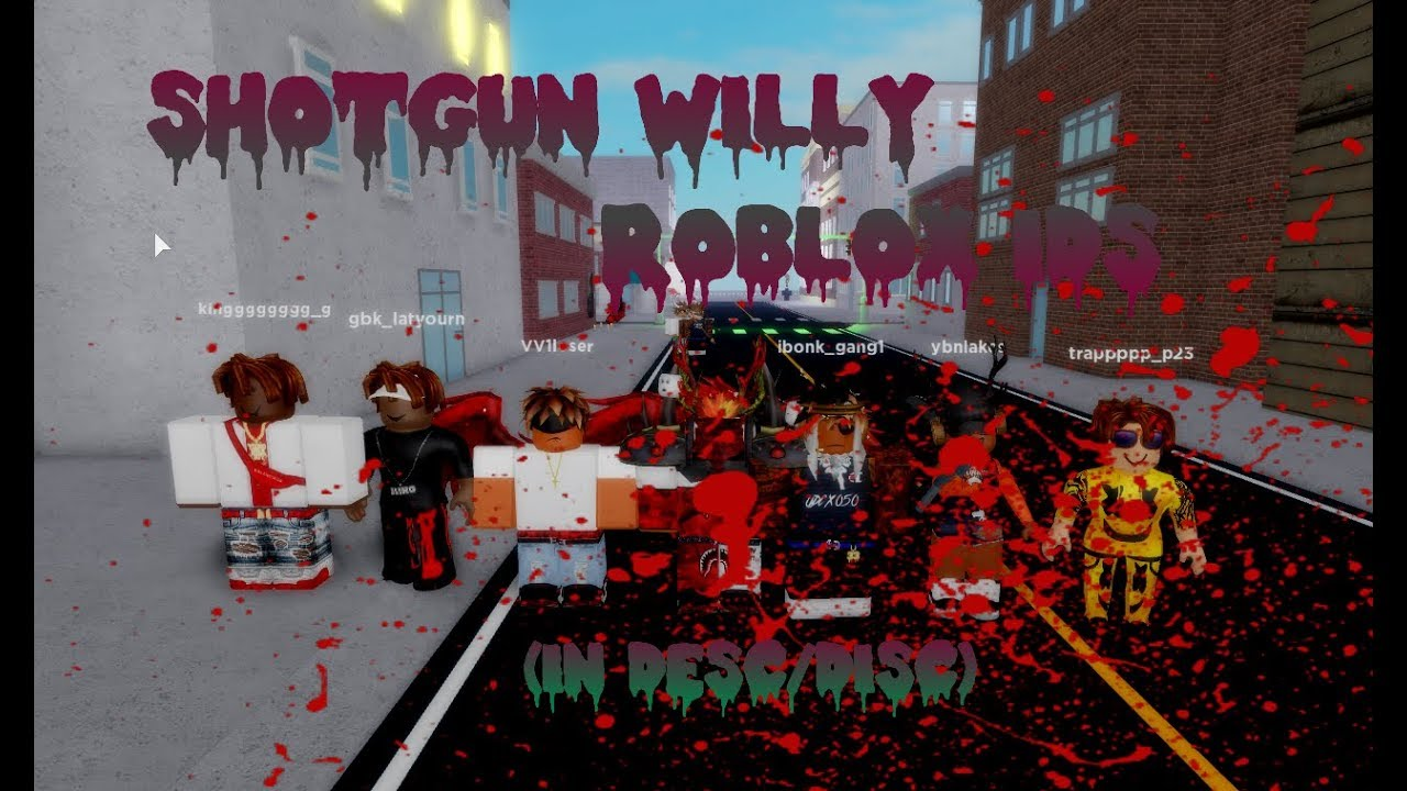 [WORKING 2019] SHOTGUN WILLY ROBLOX IDS (IN DESC) - YouTube