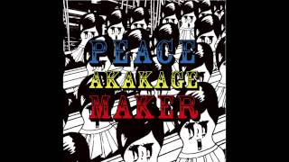 AKAKAGE PEACE MAKER 20min mix