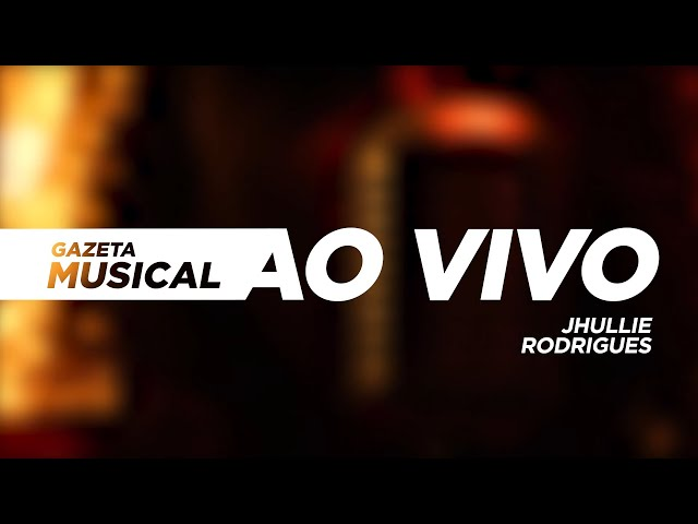 #GazetaMusical #Musical - Jhullie Rodrigues - Bloco 03