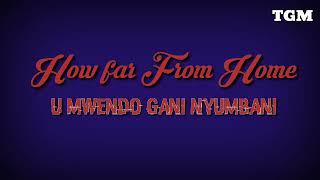 U Mwendo gani Nyumbani- Full Story Behind.