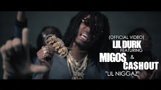 Repeat youtube video Lil Durk f/ Migos & Cashout - Lil Niggaz (Official Video) Shot By @AZaeProduction