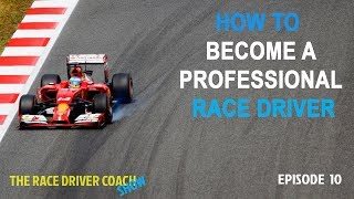 Episode 10 - How To Become A Professional Racing Driver