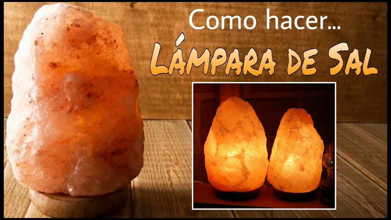 C mo hacer una l mpara de sal youtube - Piedra de sal del himalaya ...