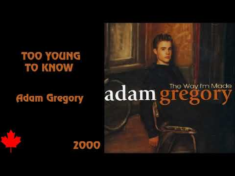 Adam Gregory  Too Young To Know