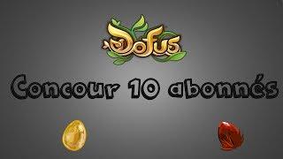 [Dofus] - Concours 10 abonnés, merci à tous - #10