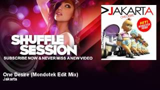 Jakarta - One Desire - Mondotek Edit Mix - ShuffleSession
