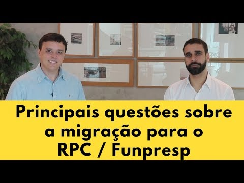 Principais questões sobre a Migração para o RPC / Funpresp